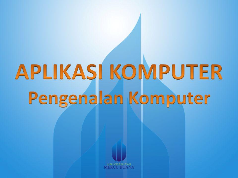 APLIKASI KOMPUTER Pengenalan Komputer