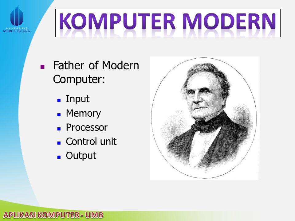 Komputer Modern Father of Modern Computer: Input Memory Processor