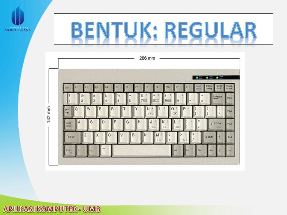 Bentuk: regular