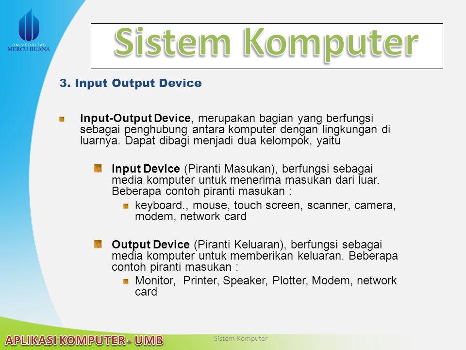 Sistem Komputer 3. Input Output Device