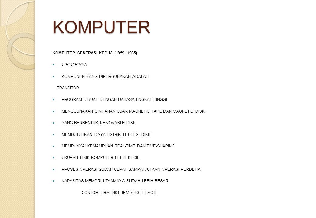 KOMPUTER KOMPUTER GENERASI KEDUA (1959- 1965) CIRI-CIRINYA