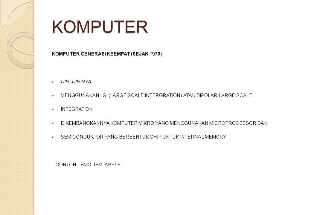 KOMPUTER KOMPUTER GENERASI KEEMPAT (SEJAK 1970) CIRI-CIRINYA