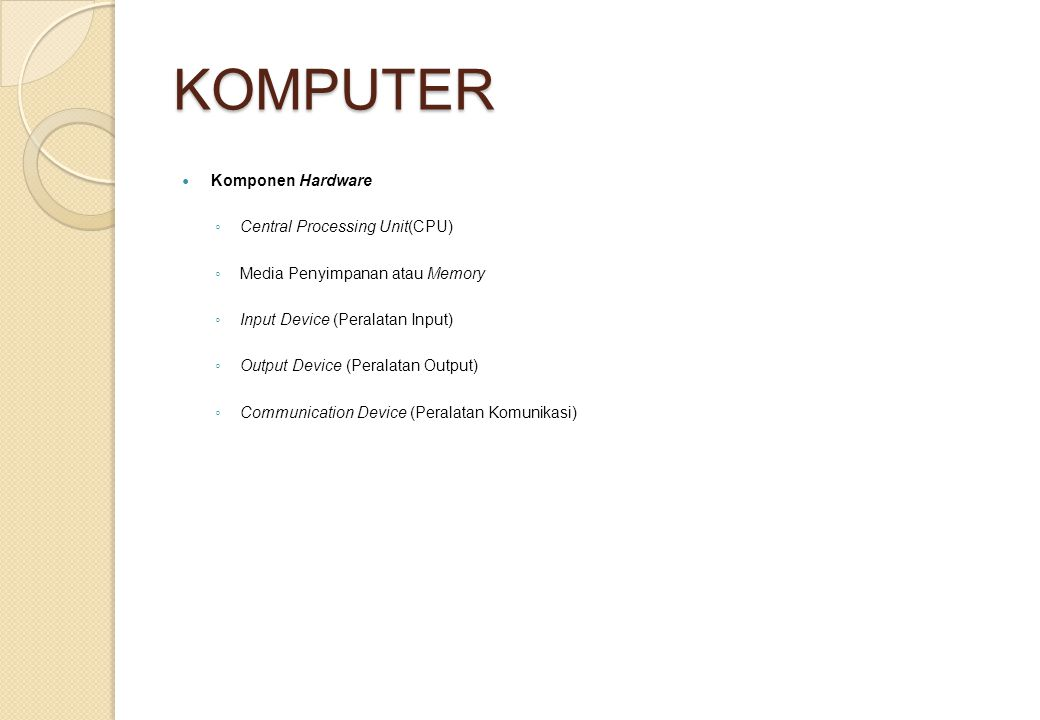 KOMPUTER Komponen Hardware Central Processing Unit(CPU)