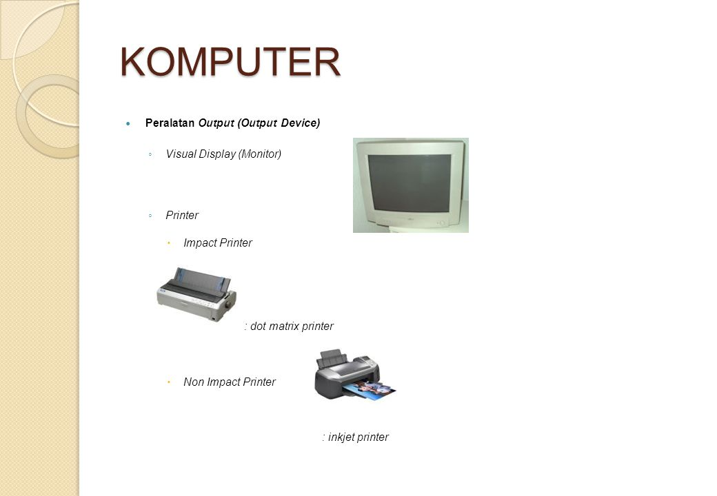 KOMPUTER Peralatan Output (Output Device) Visual Display (Monitor)