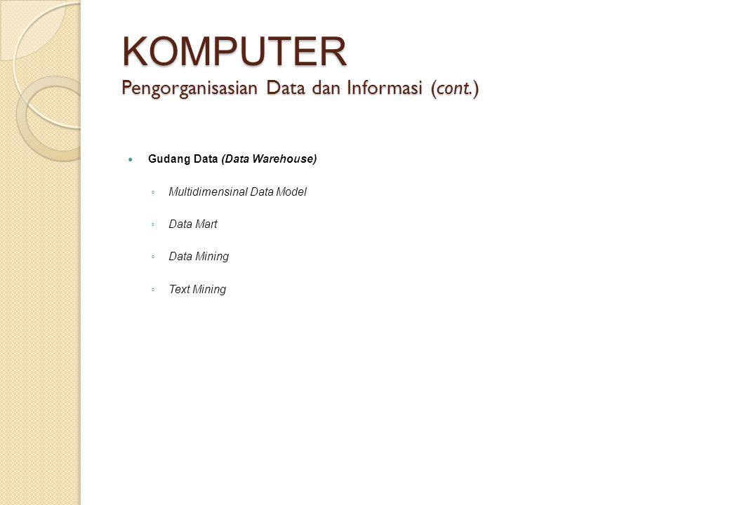 KOMPUTER Pengorganisasian Data dan Informasi (cont.)