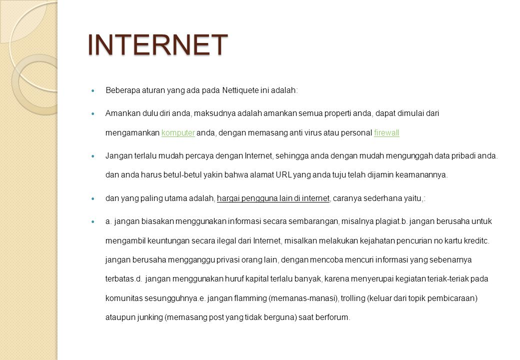 INTERNET Beberapa aturan yang ada pada Nettiquete ini adalah: