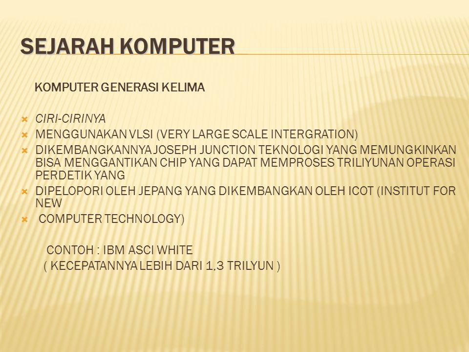 SEJARAH KOMPUTER KOMPUTER GENERASI KELIMA CIRI-CIRINYA