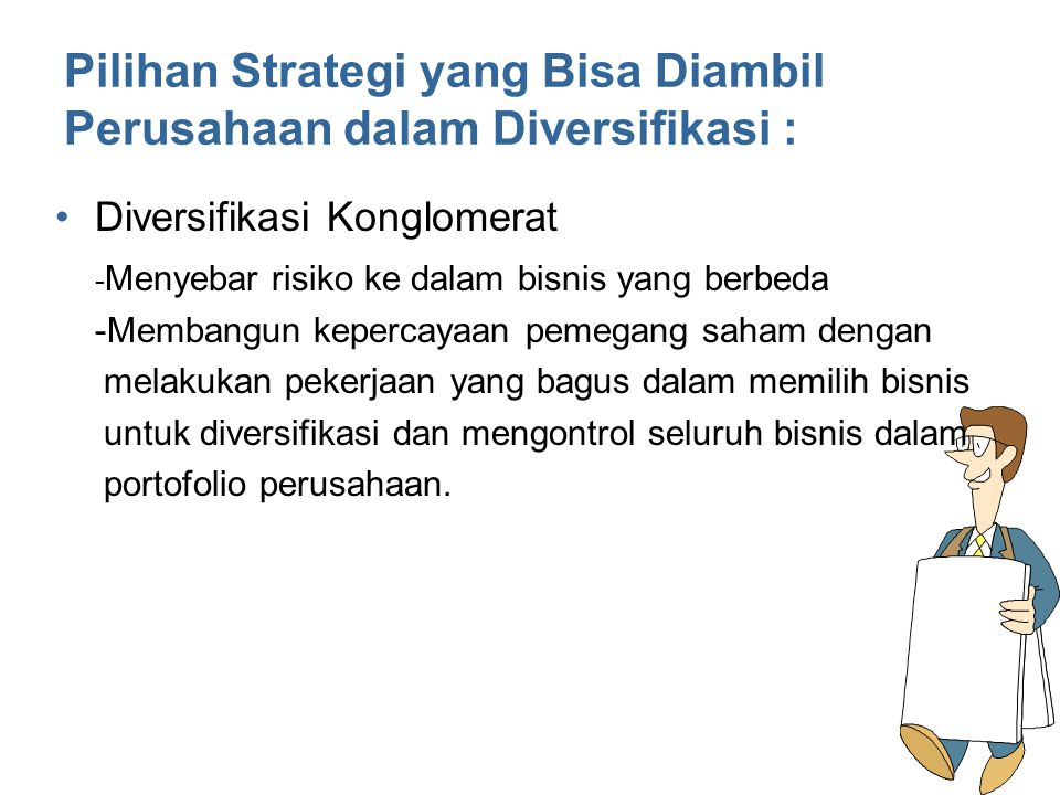 Pilihan Strategi yang Bisa Diambil Perusahaan dalam Diversifikasi :