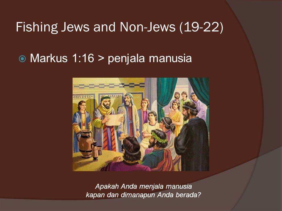 Fishing Jews and Non-Jews (19-22)