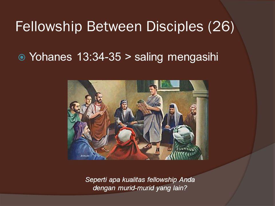 Fellowship Between Disciples (26)