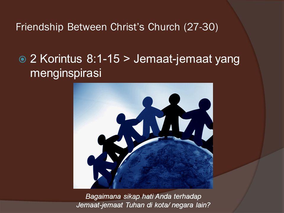 Friendship Between Christ's Church (27-30)