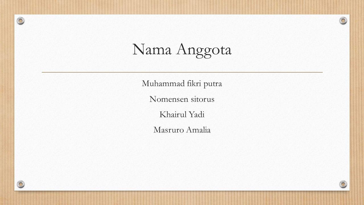 Muhammad fikri putra Nomensen sitorus Khairul Yadi Masruro Amalia