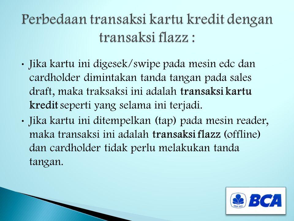 Perbedaan transaksi kartu kredit dengan transaksi flazz :