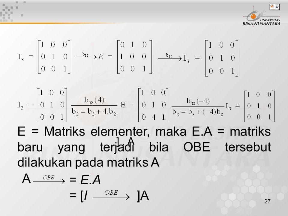 E = Matriks elementer, maka E