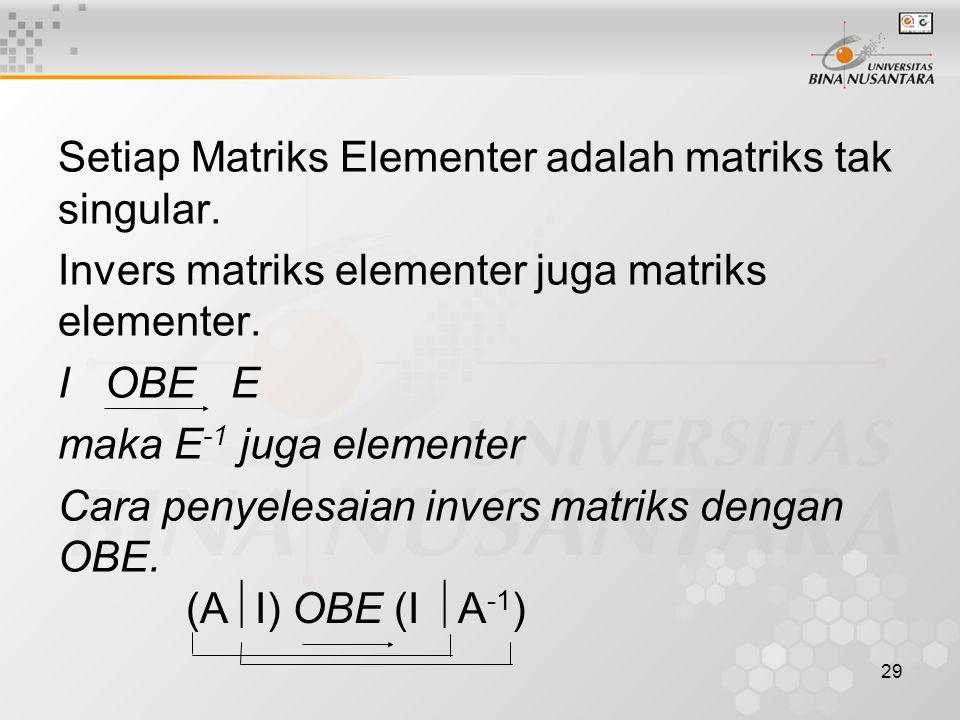 Setiap Matriks Elementer adalah matriks tak singular.