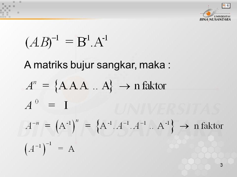 A matriks bujur sangkar, maka :