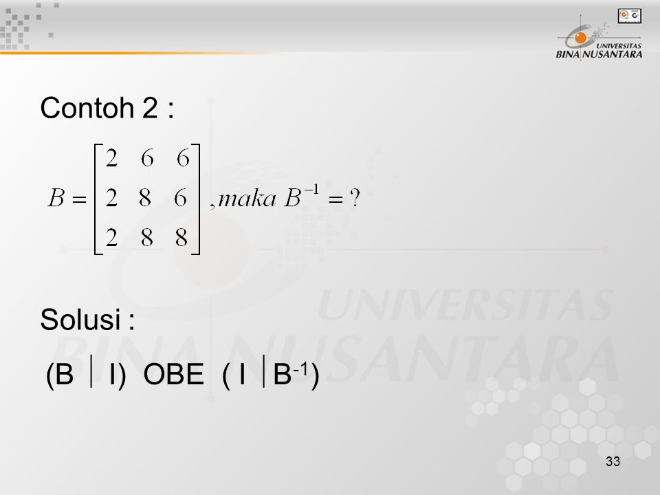 Contoh 2 : Solusi : (B  I) OBE ( I B-1)