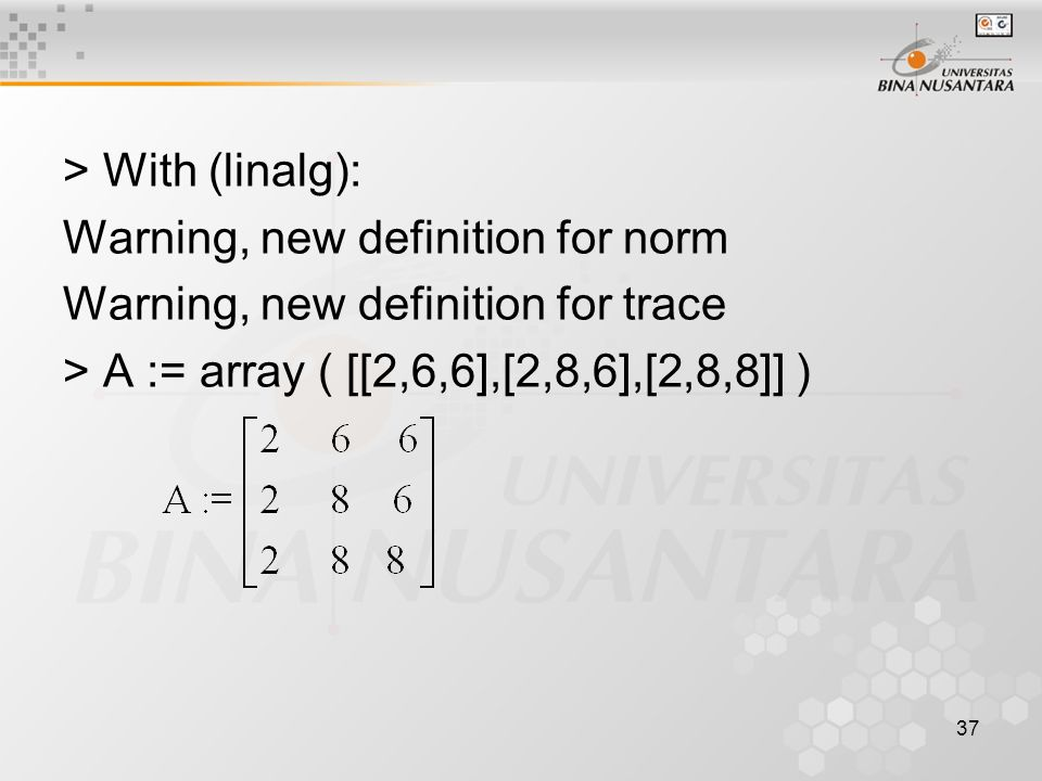 > With (linalg): Warning, new definition for norm.