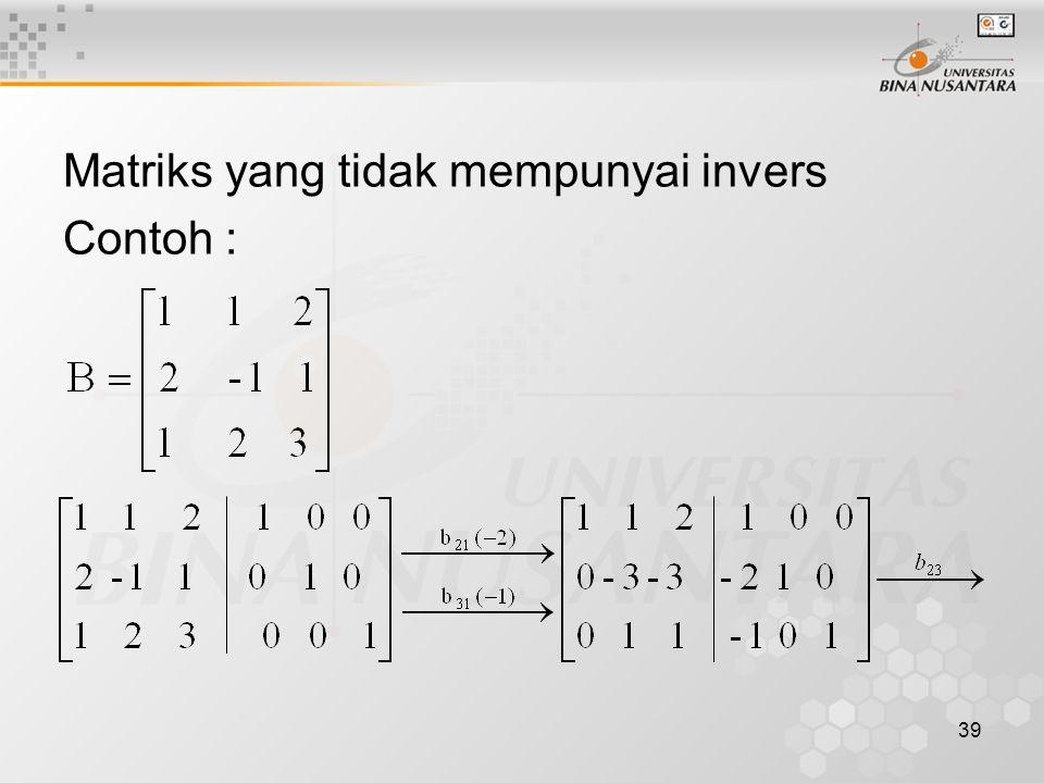 Matriks yang tidak mempunyai invers