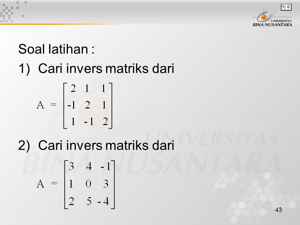 Soal latihan : Cari invers matriks dari