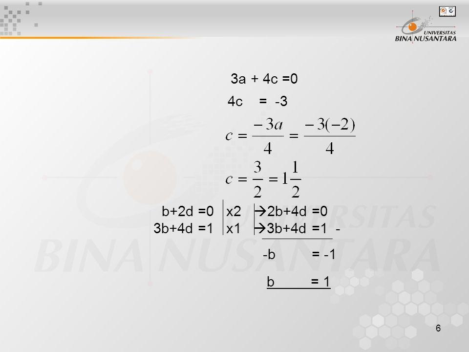 3a + 4c =0 4c = -3 b+2d =0 x2 2b+4d =0 3b+4d =1 x1 3b+4d =1 -