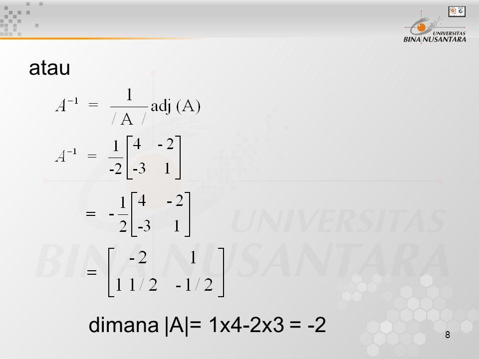 atau dimana |A|= 1x4-2x3 = -2