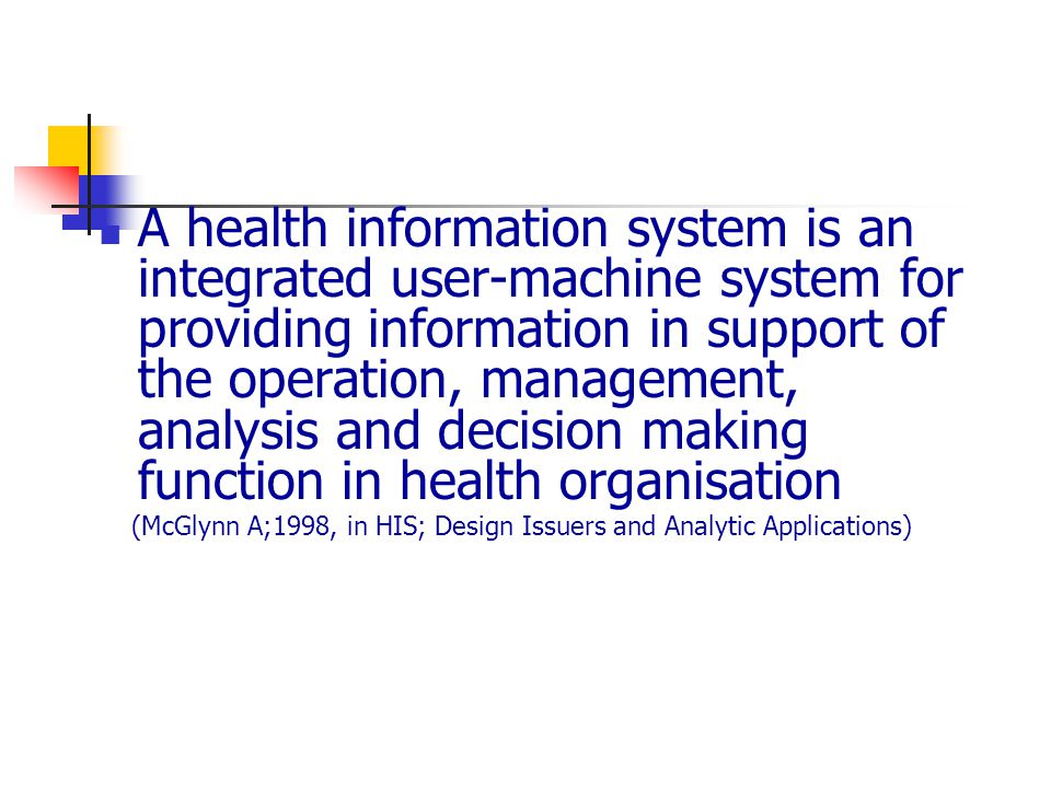 A health information system is an integrated user-machine system for providing information in support of the operation, management, analysis and decision making function in health organisation