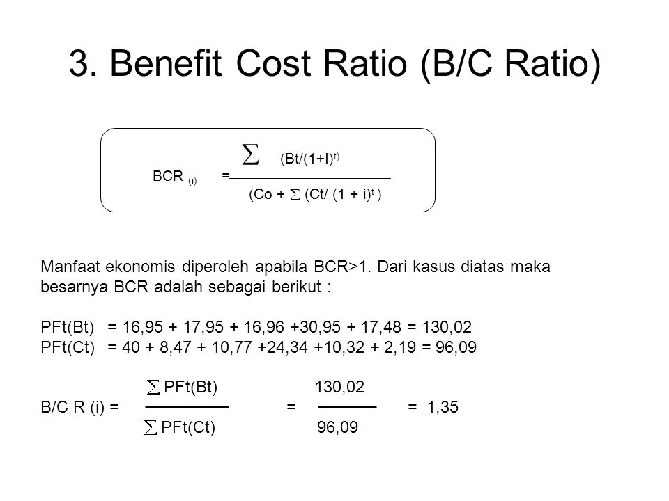 3. Benefit Cost Ratio (B/C Ratio)