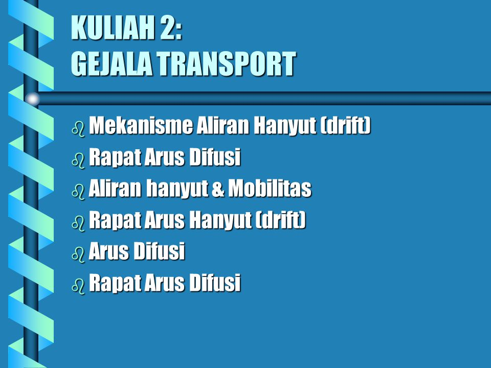 KULIAH 2: GEJALA TRANSPORT