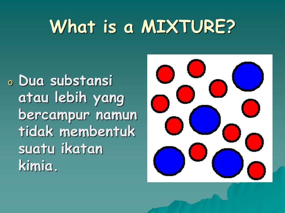 What is a MIXTURE.