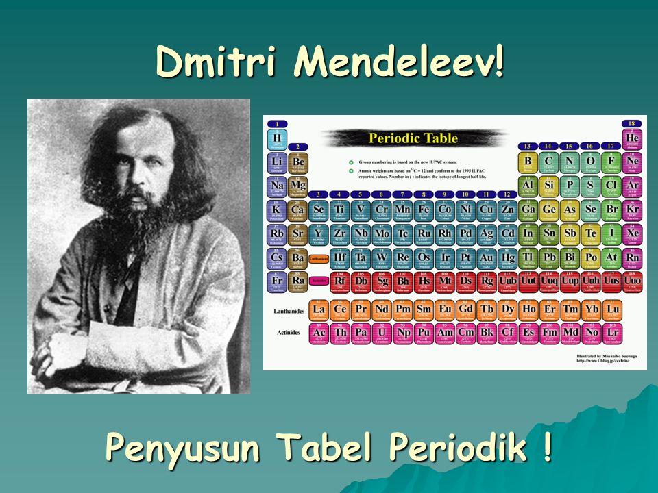Penyusun Tabel Periodik !