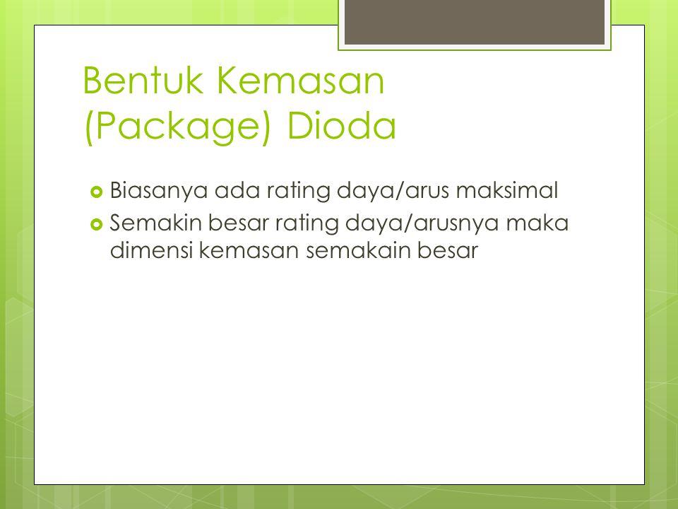 Bentuk Kemasan (Package) Dioda