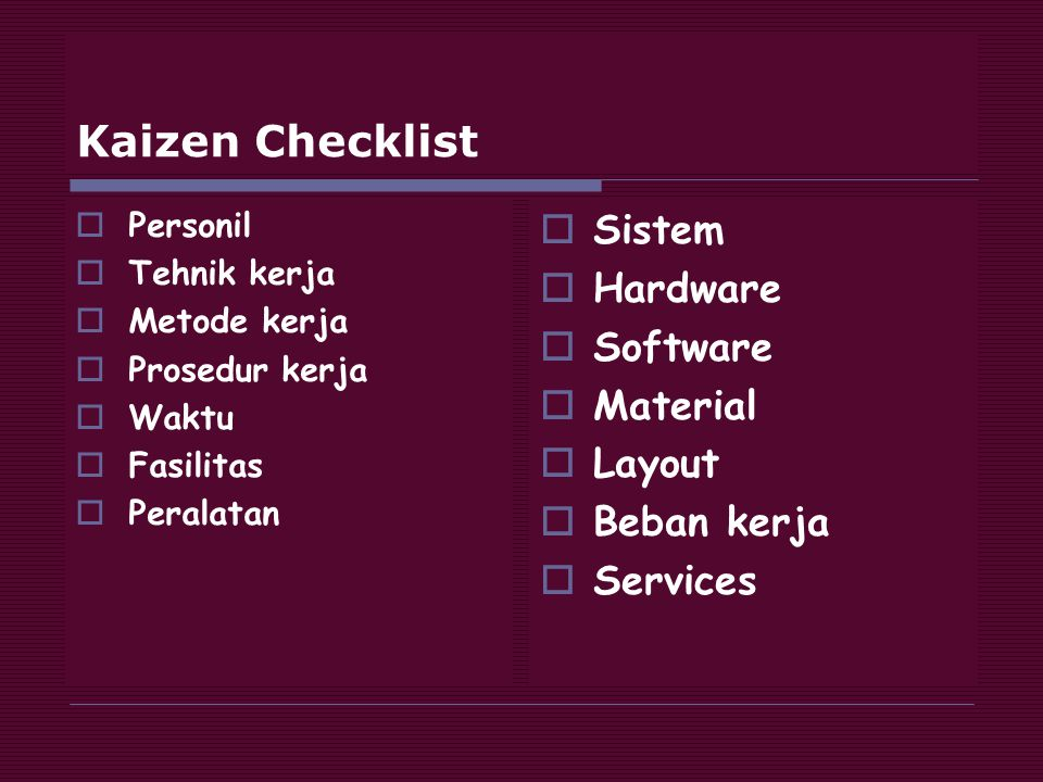 Kaizen Checklist Sistem Hardware Software Material Layout Beban kerja