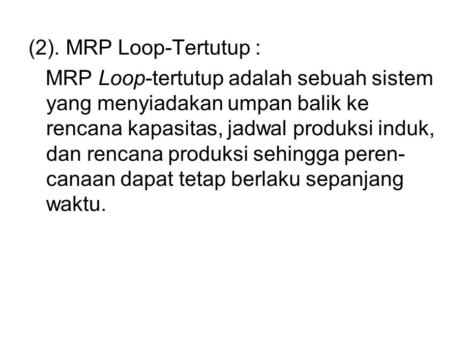 (2). MRP Loop-Tertutup :