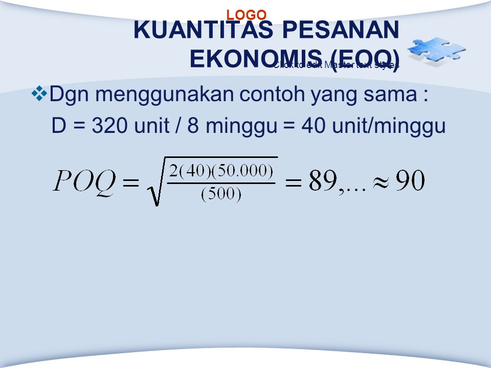 KUANTITAS PESANAN EKONOMIS (EOQ)