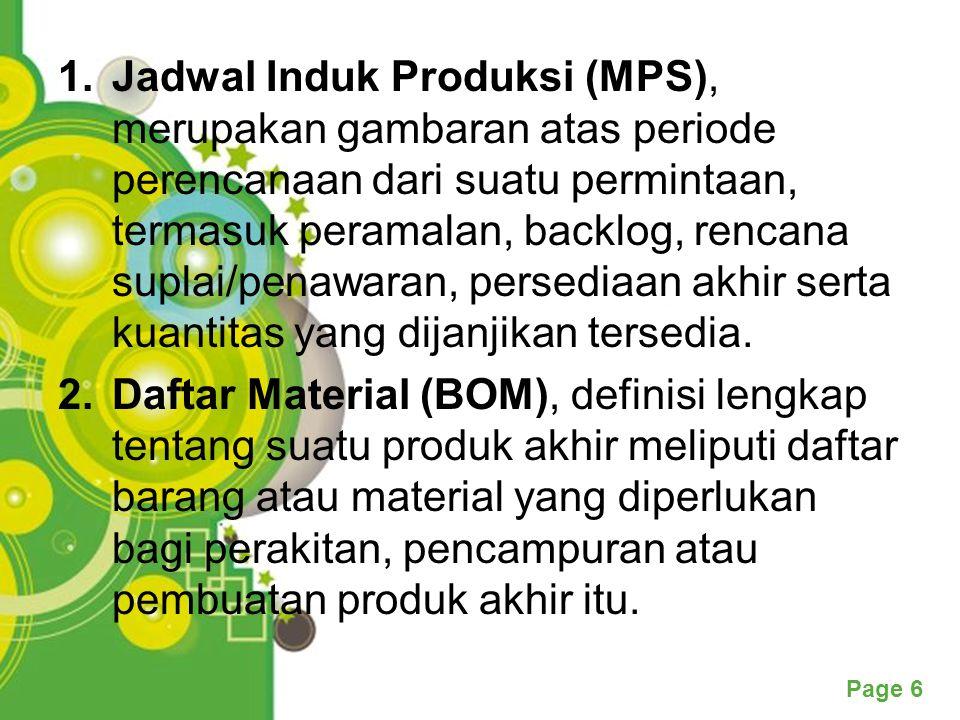 Jadwal Induk Produksi (MPS), merupakan gambaran atas periode perencanaan dari suatu permintaan, termasuk peramalan, backlog, rencana suplai/penawaran, persediaan akhir serta kuantitas yang dijanjikan tersedia.
