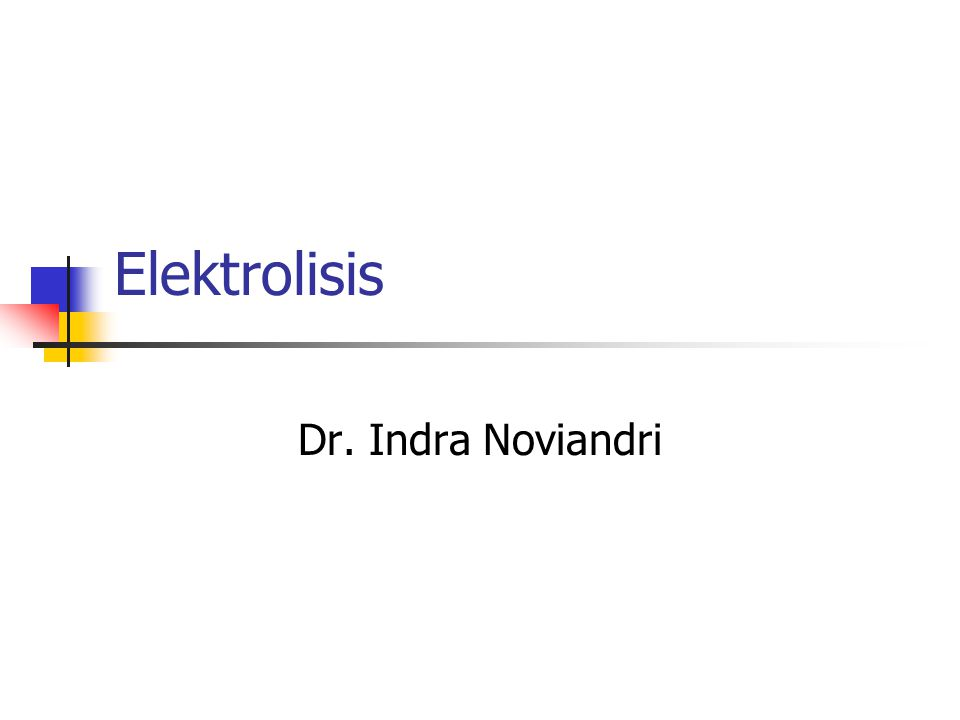 Elektrolisis Dr. Indra Noviandri