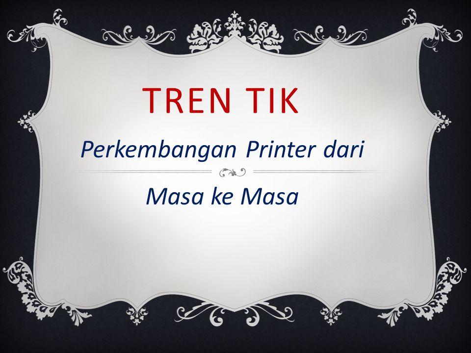 Perkembangan Printer dari Masa ke Masa
