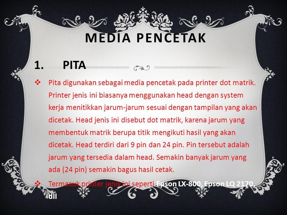 MEDIA PENCETAK 1. PITA.