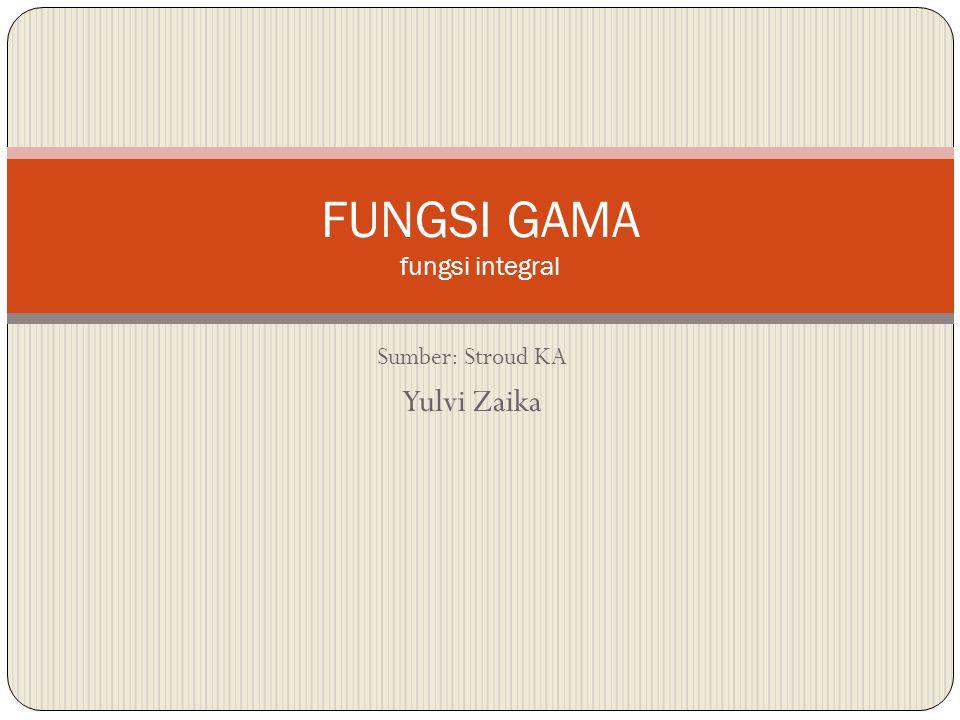 FUNGSI GAMA fungsi integral
