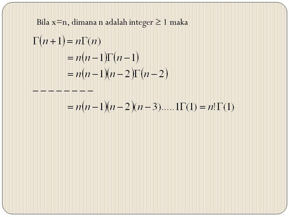 Bila x=n, dimana n adalah integer  1 maka