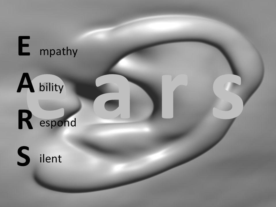 E A R S e a r s mpathy bility espond ilent