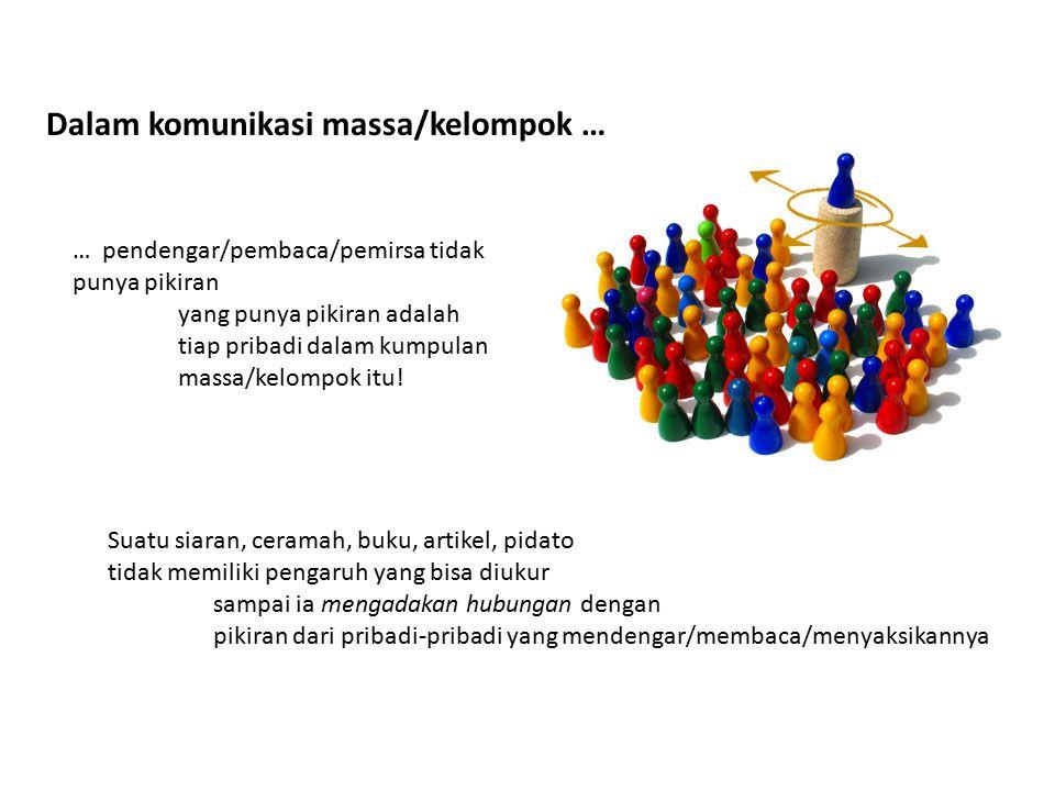 Dalam komunikasi massa/kelompok …