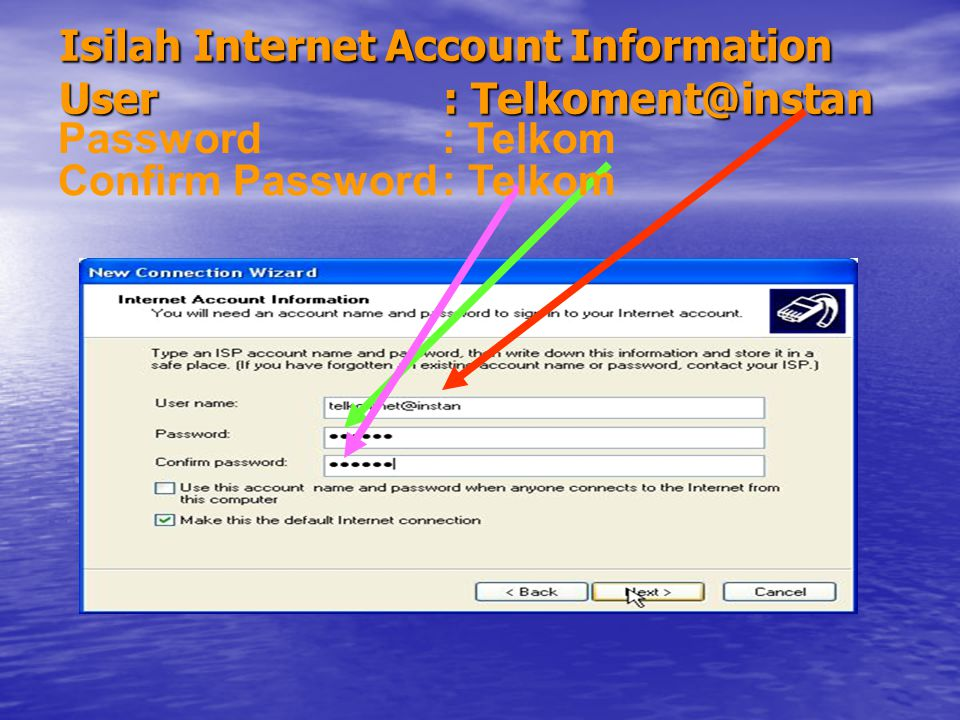 Isilah Internet Account Information User : Telkoment@instan