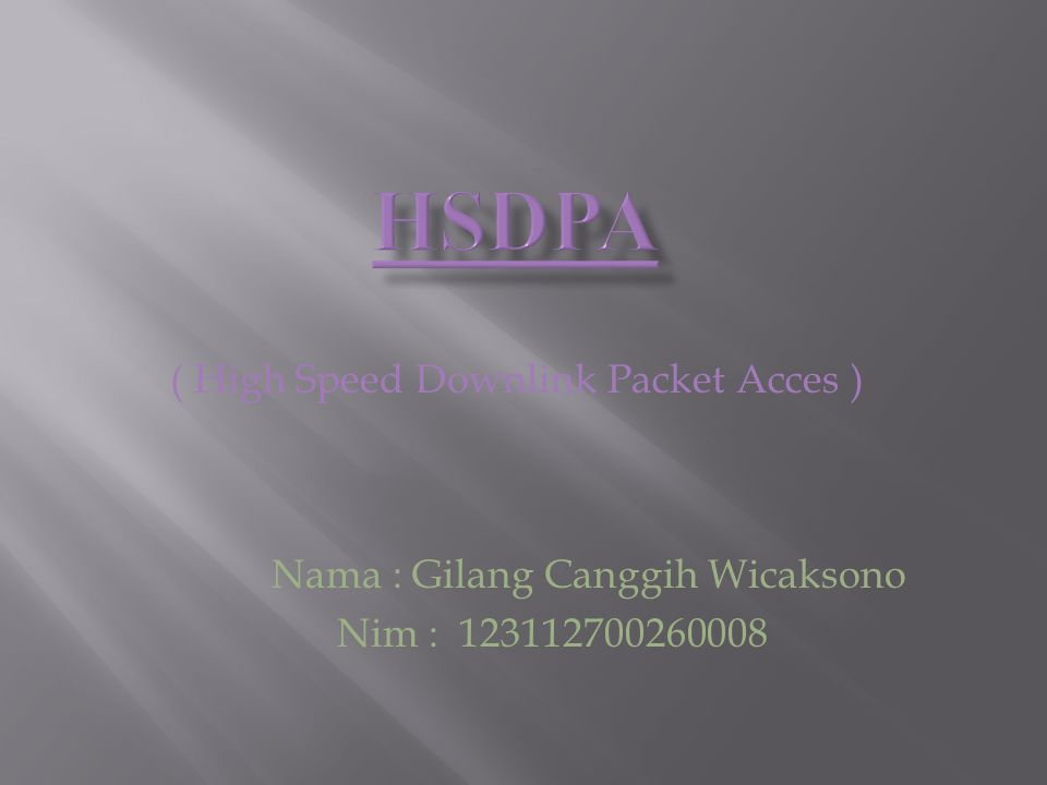 ( High Speed Downlink Packet Acces ) Nama : Gilang Canggih Wicaksono