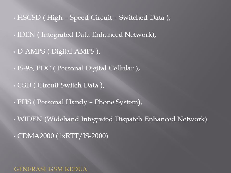HSCSD ( High – Speed Circuit – Switched Data ),
