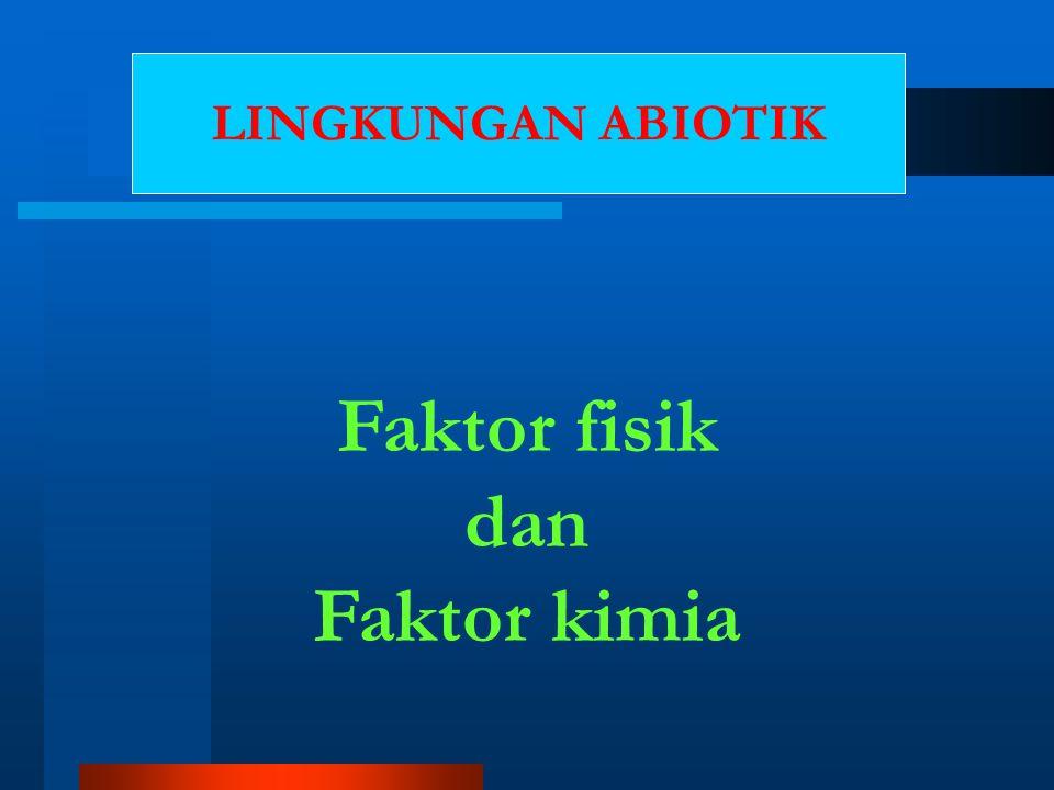Faktor fisik dan Faktor kimia