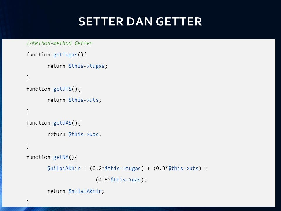 SETTER DAN GETTER //Method-method Getter function getTugas(){
