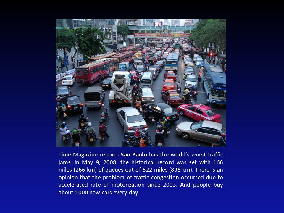 Time Magazine reports Sao Paulo has the world's worst traffic jams