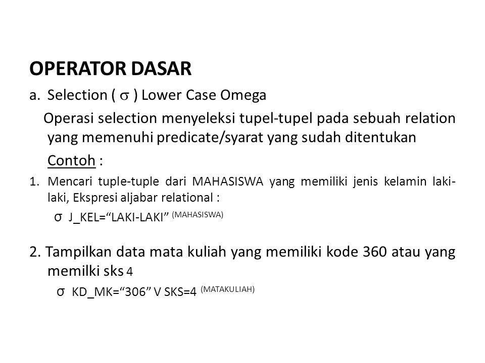 OPERATOR DASAR a. Selection (  ) Lower Case Omega